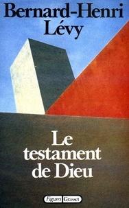 Bernard-Henri Lévy - Le testament de Dieu.