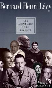 Bernard-Henri Lévy - Les aventures de la liberté.
