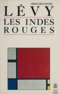 Bernard-Henri Lévy - Les Indes rouges.