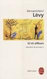 Bernard-Henri Lévy - Questions de principe - Tome 10, Ici et ailleurs.