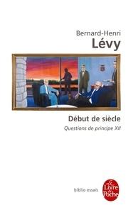 Questions de principe- Tome 12, Début de siècle - Bernard-Henri Lévy |