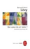 Bernard-Henri Lévy - Qui a peur du XXIe siècle ? (Questions de principe, 13).