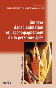 Bernard Hervy et Richard Vercauteren - Innover dans l'animation et l'accompagnement de la personne âgée.