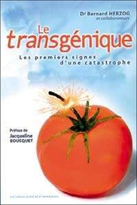 Bernard Herzog - Le transgénique. - Les premiers signes d'une catastrophe.