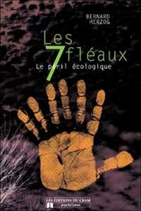 Bernard Herzog - Les 7 fléaux - Le péril écologique.