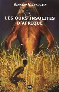 Bernard Heuvelmans - Les ours insolites d'Afrique.