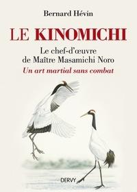 Bernard Hévin - Le Kinomichi - Du mouvement à la création.