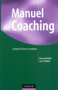 Bernard Hévin et Jane Turner - Manuel de Coaching - Champ d'action et pratique.