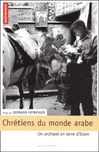 Chrétiens du monde arabe - Un archipel en terre d Islam.pdf
