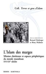 Histoiresdenlire.be L'islam des marges - Mission chrétienne et espaces périphériques du monde musulman, XVIe-XXe siècles Image