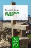 Bernard Heyberger - Les chrétiens d'Orient.