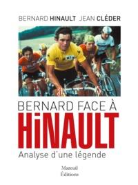 Bernard Hinault - Bernard face à Hinault - Analyse d'une légende.