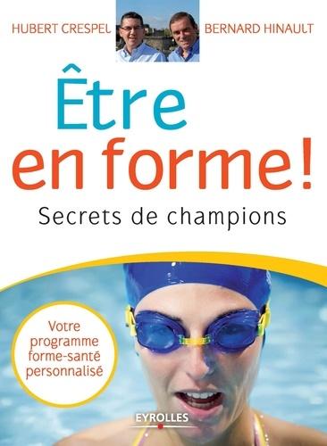Etre en forme !. Secrets de champions