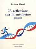Bernard Hoerni - 28 réflexions sur la médecine - 2011-2017.