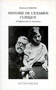 Bernard Hoerni - Histoire de l'examen clinique - D'Hippocrate à nos jours.