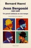 Bernard Hoerni - Jean Bergonié (1857-1925) - Un grand médecin en son temps.