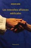 Bernard Hoerni - Les nouvelles alliances médicales.