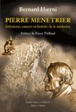 Bernard Hoerni - Pierre Menetrier - Infections, cancers et histoire de la médecine.