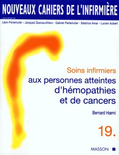 Bernard Hoerni - Soins infirmiers aux personnes atteintes d'hémopathies et de cancers.