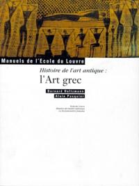 Bernard Holtzmann et Alain Pasquier - Histoire de l'art antique : l'art grec.