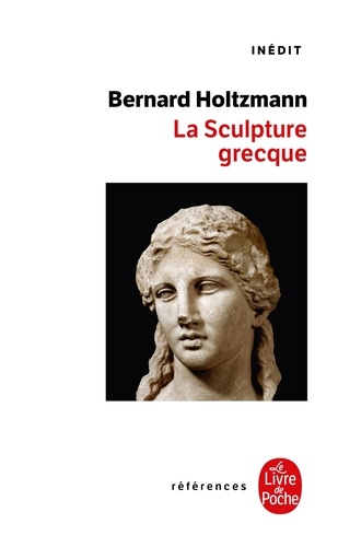 Bernard Holtzmann - La sculpture grecque - Une introduction.