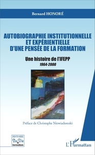 Autobiographie institutionnelle et expérientielle dune pensée de la formation - Une histoire de lIFEPP 1964-2000.pdf