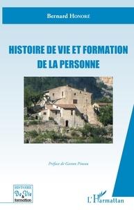 Bernard Honoré - Histoire de vie et formation de la personne.
