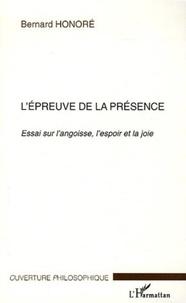 Bernard Honoré - L'Epreuve de la présence - Essai sur l'angoisse, l'espoir et la joie.