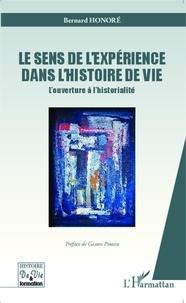 Bernard Honoré - Le sens de l'expérience dans l'histoire de vie - L'ouverture à l'historialité.
