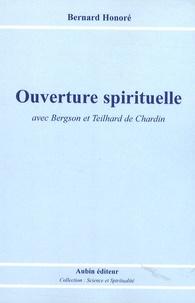Bernard Honoré - Ouverture spirituelle - Avec Bergson et Teilhard de Chardin.