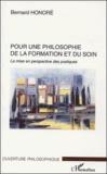 Bernard Honoré - Pour une philosophie de la formation et du soin - La mise en perspective des pratiques.