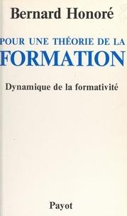 Bernard Honoré - Pour une théorie de la formation : dynamique de la formativité.