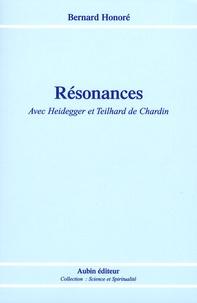 Bernard Honoré - Résonances - Avec Heidegger et Teilhard de Chardin.