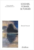Bernard Honoré - Soigner, former, se former - Cultiver ensemble les possibilités de la vie.