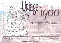 Bernard Honoré - Uriage en 1900. - Le séjour d'un curiste.