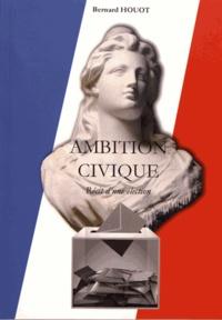 Bernard Houot - Ambition civique - Récit d'une élection.