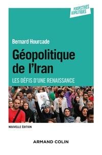 Bernard Hourcade - Géopolitique de l'Iran - Les défis d'une renaissance.