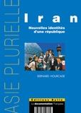 Bernard Hourcade - Iran. - Nouvelles identités d'une république.