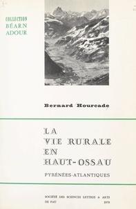Bernard Hourcade et  Collectif - La vie rurale en Haut-Ossau (Pyrénées-Atlantiques).