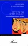 Bernard Hours - Dette de qui, dette de quoi ? - Une économie anthropologique de la dette.