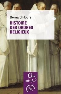 Bernard Hours - Histoire des ordres religieux.