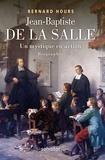 Bernard Hours - Jean-Baptiste de La Salle - Un mystique en action.