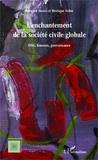 Bernard Hours et Monique Sélim - L'enchantement de la société civile globale - ONG, femmes, gouvernance.