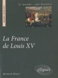 Bernard Hours - La France de Louis XV.