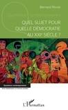 Bernard Hours - Quel sujet pour quelle démocratie au XXIe siècle ?.