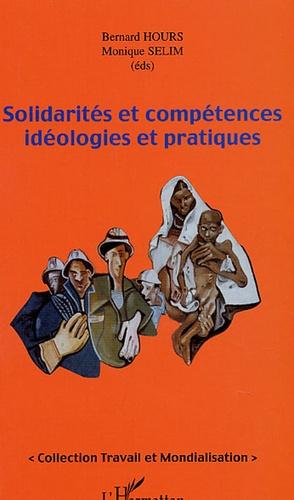 Bernard Hours et Monique Sélim - Solidarités et compétences idéologiques et pratiques.