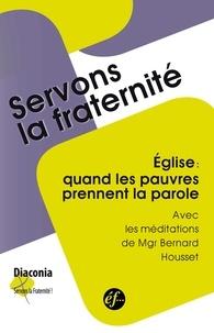 """Bernard Houssais - Eglise : quand les pauvres prennent la parole - Rencontres du groupe """"Place et paroles des pauvres"""" Novembre 2010 - Novembre 2013."""