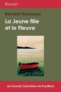 Bernard Housseau - La jeune fille et le fleuve.