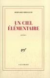 Bernard Hreglich - Un ciel élémentaire - Poèmes.