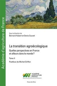 Bernard Hubert et Denis Couvet - La transition agroécologique - Quelles perspectives en France et ailleurs dans le monde ? Tome 2.
